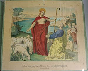 JESU ÜBERTRÄGT DEM PETRUS DAS OBERSTE HIRTENAMT. Kolorierte Bildtafel Nr. 38, aus: ...