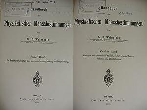 Handbuch der physikalischen Maassbestimmungen. Erster und zweiter Band (vollständig). ...