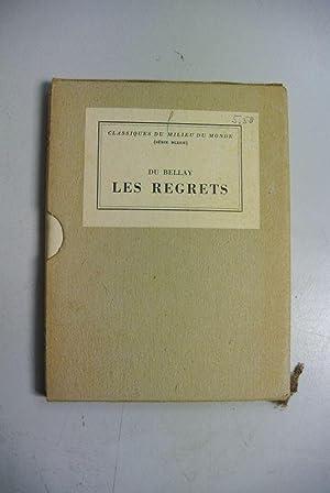 Les regrets. Collection classique du milieu du monde, vol. 4: Bellay, Joachim du: