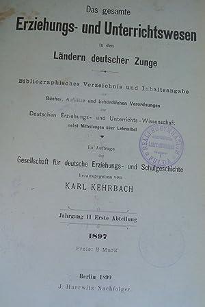 Das gesamte Erziehungs- und Unterrichtswesen in den Ländern deutscher Zunge. Jg. II, Erste ...