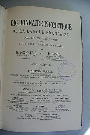 Dictionnaire phonetique de la langue francaise. Complement nevessaire de tout dictionnaire francais...