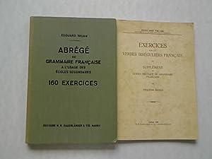Abrege de Grammaire Francaise a l'Usage des Ecoles Secondaires ET Exercises sur les Verbes ...