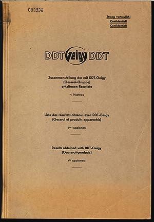 Zusammenstellung der mit DDT-Geigy (Gesarol-Gruppe) erhaltenen Resultate. 4. Nachtrag. Liste des ...