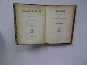 Amy Robsart. Trauerspiel in fünf Aufzügen. Dramatische Werke von Rudolf Gottschall, Bd. 9...