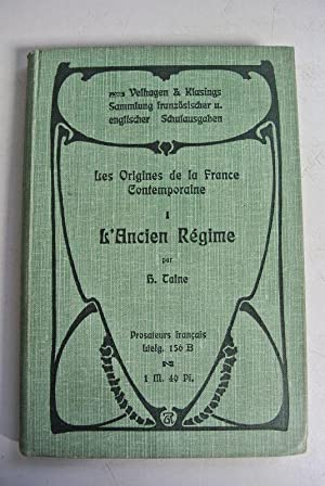 Les origines de la France contemporaine. I.: Taine, H. und