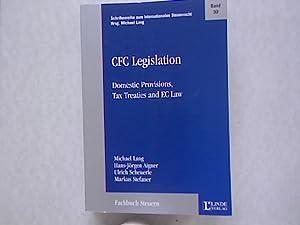 CFC Legislation. Domestic Provisions, Tax Treaties and: Lang, Michael, Hans-Jörgen