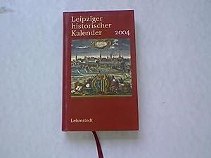 Leipziger historischer Kalender 2004.: Baumgart, Claus: