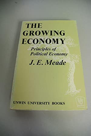 The Growing Economy. Principles of Political Economy.: Meade, J.E.: