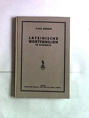 Lateinische Wortfamilien in Auswahl. Eine Hilfsmittel für: Boesch, Paul: