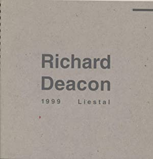Richard Deacon: 1999 Liestal. Katalog zur Dokumentation: Deacon, Richard: