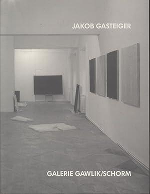 Jakob Gasteiger: Galerie Gawlik/Schorm.: Gasteiger, Jakob: