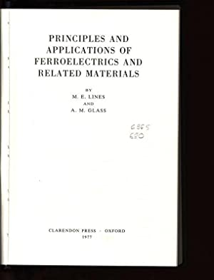 Principles and Applications of Ferroelectrics and Related: Lines, M. E.