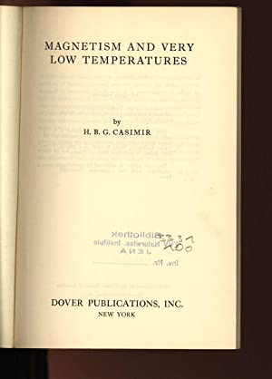 Magnetism and Very Low Temperatures.: Casimir, H. B.