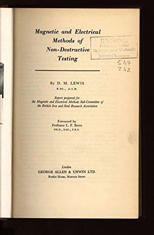 Magnetic and Electrical Methods of Non-Destructive Testing.: Lewis, D. M.: