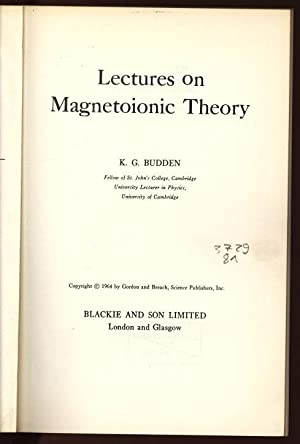 Lectures on Magnetoionic Theory.: Budden, K. G.: