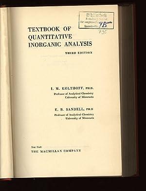 Textbook of Quantitative Inorganic Analysis.: Kolthoff, I. M.