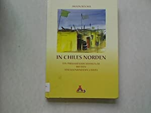 In Chiles Norden : ein Pirmasenser Missionar: Böckel, Anton: