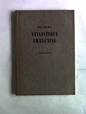 Stylistique francaise a l'usage des classes superieures,: Roches, Paul: