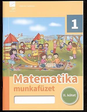 Matematika munkafüzet. 1. osztalyosoknak. II.Kötet.: Fülöp, Maria: