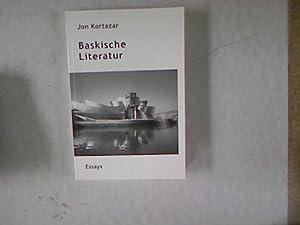 Baskische Literatur : Essays. Mit einem Vorw.: Kortazar, Jon: