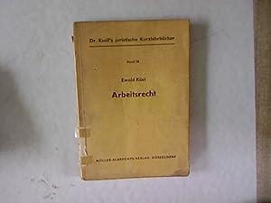 Arbeitsrecht. Dr. Ksoll's juristische Kurzlehrbücher, Bd. 18.: Köst, Ewald: