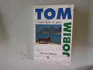 Tom Jobim. A simplicidade do genio. Traducao: Sanchez, Jose Luis:
