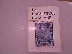 La Linguistique Catalane. Colloque International Organise par: Badia, Margarit und