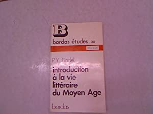 Introduction a la vie litteraire du Moyen: Badel, Pierre-Yves: