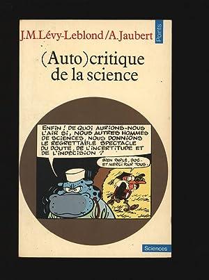 Auto)critique de la science. Textes réunis par: Jaubert, Alain und