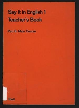 Say it in English 1. Teacher's Book.: Lorenzen, Kate [ed.]: