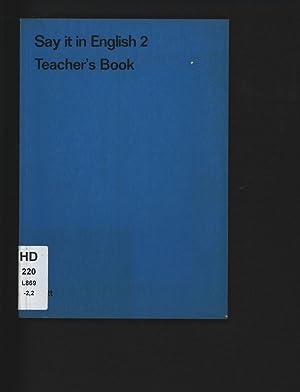 Say it in English 2. Teacher's Book.: Lorenzen, Käte [ed.]: