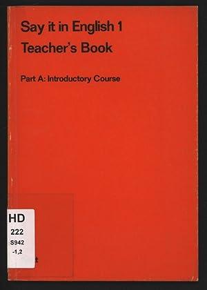 Say it in English 1. Teacher's Book.: Lorenzen, Käte [ed.]: