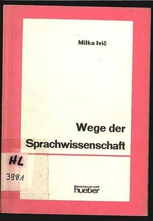 Wege der Sprachwissenschaft. Übersetzt von Matthias Rammelmeyer.: Ivic, Milka: