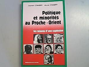 Politique et minorites au proche-orient : les: Chabry, Annie und