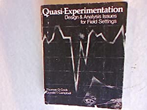 Quasi-experimentation: Design and Analysis Issues for Field: Campbell, Donald T.: