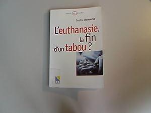 L'euthanasie, la fin d'un tabou ?: Aurenche, Sophie:
