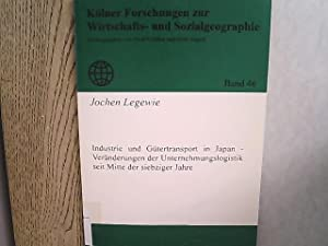 Industrie und Gütertransport in Japan - Veränderungen: Legewie, Jochen: