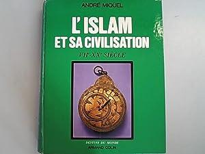 L'Islam et sa civilisation, VII-XXe siecle.: Miquel, André: