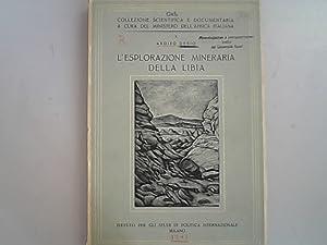 L'esplorazione mineraria della Libia. Collezione scientifica e: Desio, Ardito: