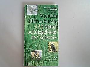 Wanderführer durch 132 Naturschutzgebiete der Schweiz: Die: Barkhausen, Annette und
