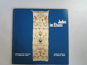 Juden im Elsass. Jüdisches Museum der Schweiz: Guth-Dreyfus, Katia [Hrsg.]: