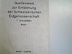 Quellenwerk zur Entstehung der Schweizerischen Eidgenossenschaft. Abteilung: Schieß, Traugott,