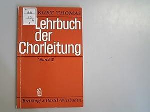 Lehrbuch der Chorleitung, Band III.: Thomas, Kurt,