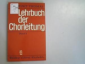 Lehrbuch der Chorleitung, Band I.: Kurt, Thomas,