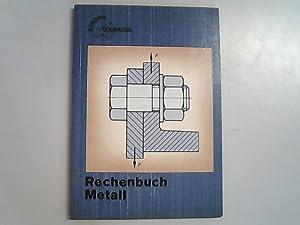 Rechenbuch Metall. Lehr und Übungsbuch.: Röhrer, Werner,