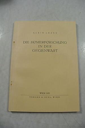 Die Homerforschung in der Gegenwart.: Lesky, Albin,