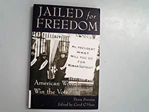 Jailed for Freedom: American Women Win the: O'Hare, Carol and