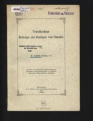 Verschiedene Beiträge zur Geologie von Canada. Schriften: Andree, K.,