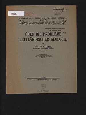 ÜBER DIE PROBLEME LETTLÄNDISCHER GEOLOGIE. Sonderabzug aus: KRAUS, E. :