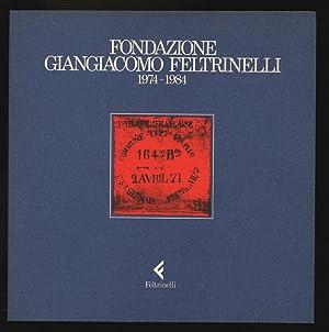 Fondazione Giangiacomo Feltrinelli, 1974-1984.